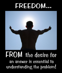 Freedom from the desire for an answer