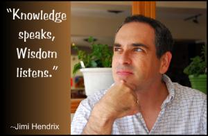 Knowledge Speaks, Wisdom Listens