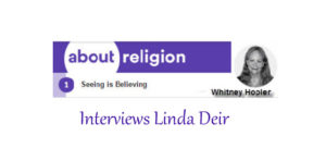 About.com – Whitney Hopler – Angels and Miracles Expert - interviews Linda Deir
