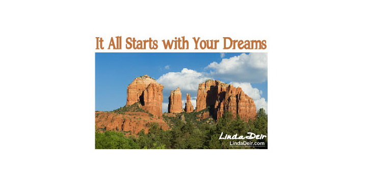It All Starts with Your Dreams, by Linda Deir
