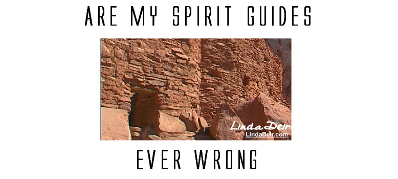 Are My Spirit Guides Ever Wrong, by Linda Deir