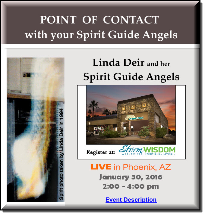 Click Here to attend...POINT OF CONTACT with your Spirit Guide Angels - by Linda Deir
