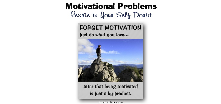 Motivational Problems Reside in Your Self-Doubt