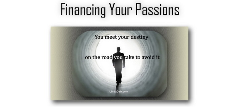 Financing Your Passions