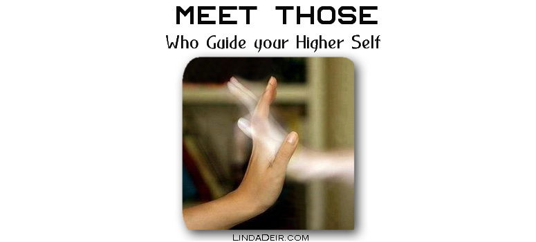 Meet Those Who Guide your Higher Self, by Linda Deir