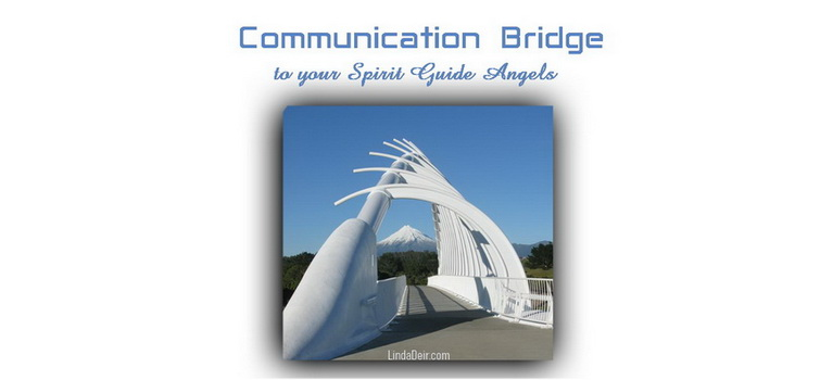 Communication Bridge to your Spirit Guide Angels