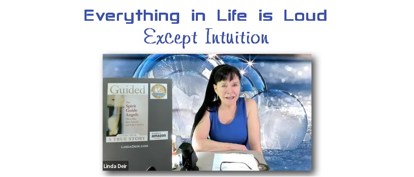 Everything in Life Is Loud Except Intuition