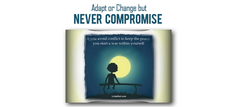 Adapt or Change but Never Compromise