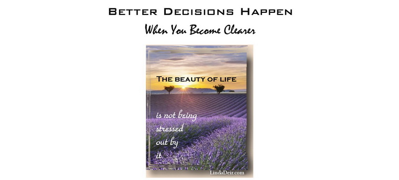 Better Decisions Happen When You Become Clearer