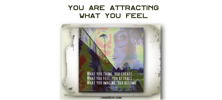 You are Attracting what You Feel