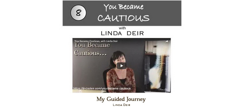You became cautious - My Guided Journey