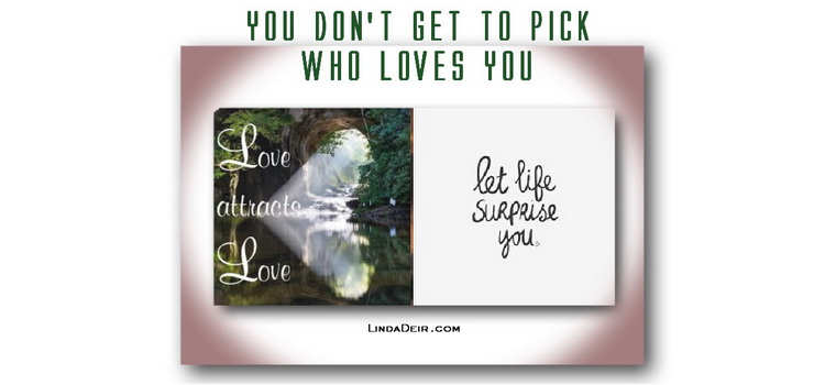 You Don't Get to Pick Who Loves You