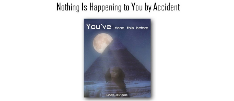Nothing Is Happening to You by Accident