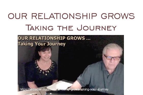 Our Relationship Grows – taking the journey, with Linda and Ray