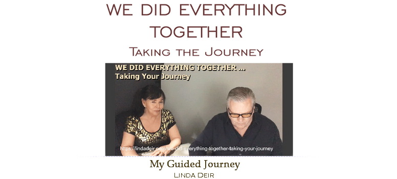 We Did Everything Together - taking the journey, with Linda and Ray