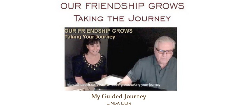 Our Friendnship Grows - taking the journey, with Linda and Ray