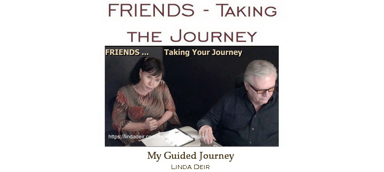 Friends - taking your journey, with Linda and Ray