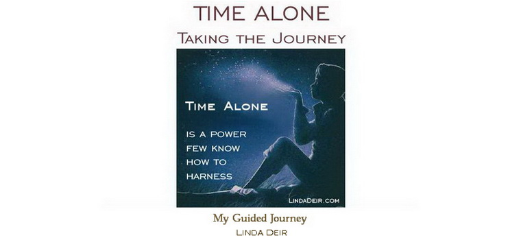 Time Alone – taking the journey, with Linda and Ray