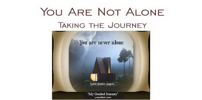 You Are Not Alone - taking the journey