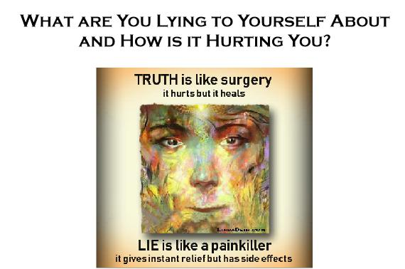 What Are You Lying to Yourself About and How Is It Hurting You?