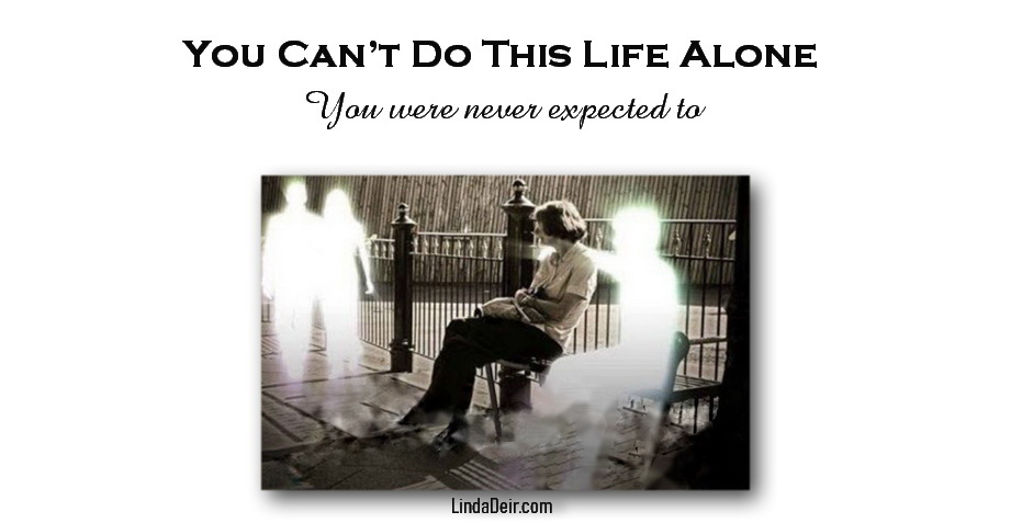 You Can't Do This Life Alone