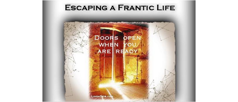 Escaping a Frantic Life