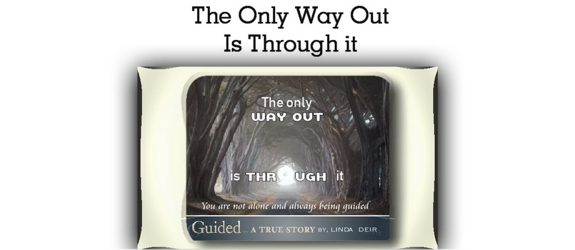 The Only Way Out Is Through It