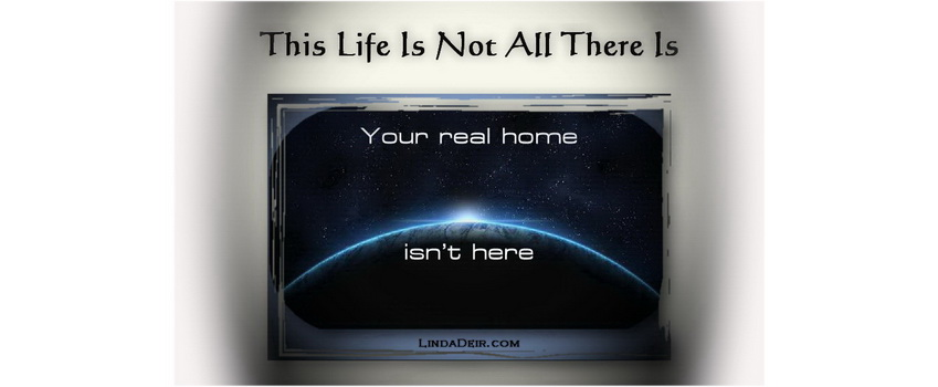 This Life Is Not All There Is