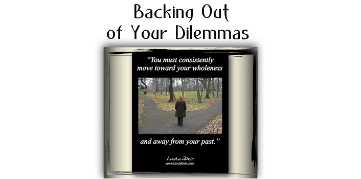 Backing Out of Your Dilemmas
