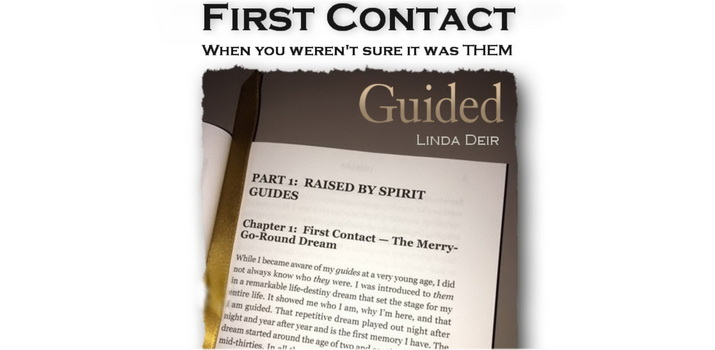 First Contact – When you weren't sure it was THEM