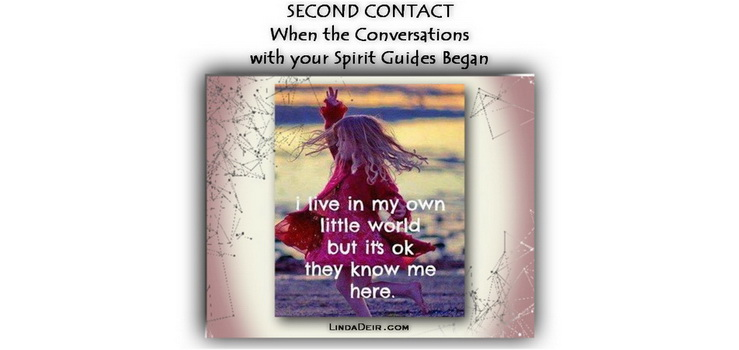 Second Contact – When the Conversations with your Spirit Guides Began