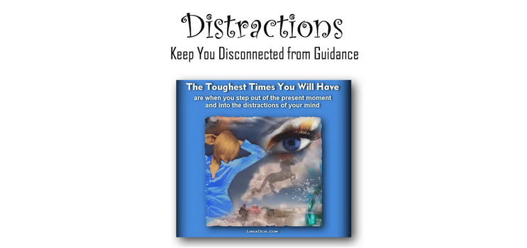 Distractions Keep You Disconnected from Guidance
