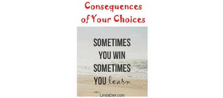 Consequences of Your Choices