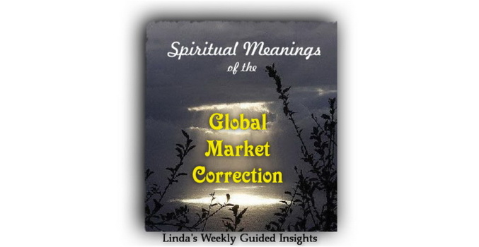 Spiritual Meanings of the Global Market Correction