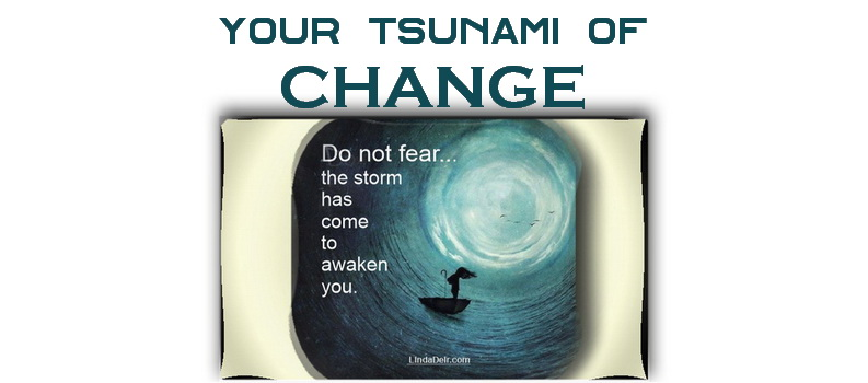 Your Tsunami of Change