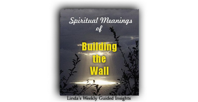 Spiritual Meanings of Building the Wall