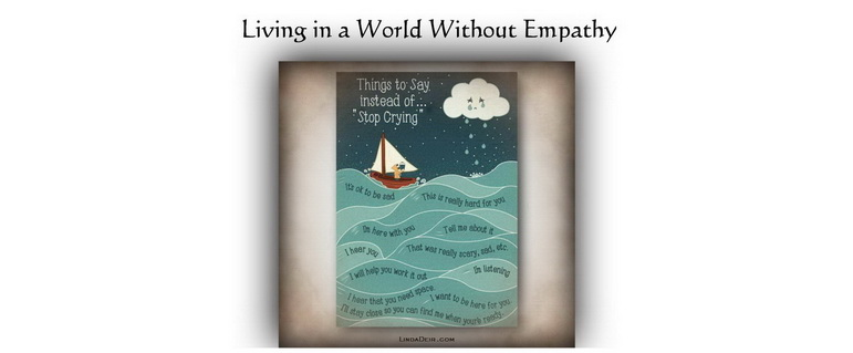 Living in a World Without Empathy