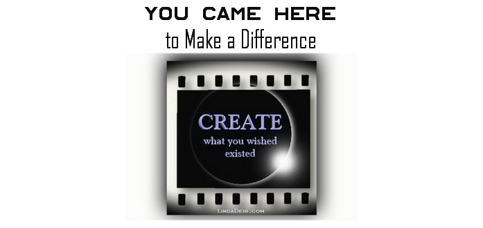 You Came Here to Make a Difference