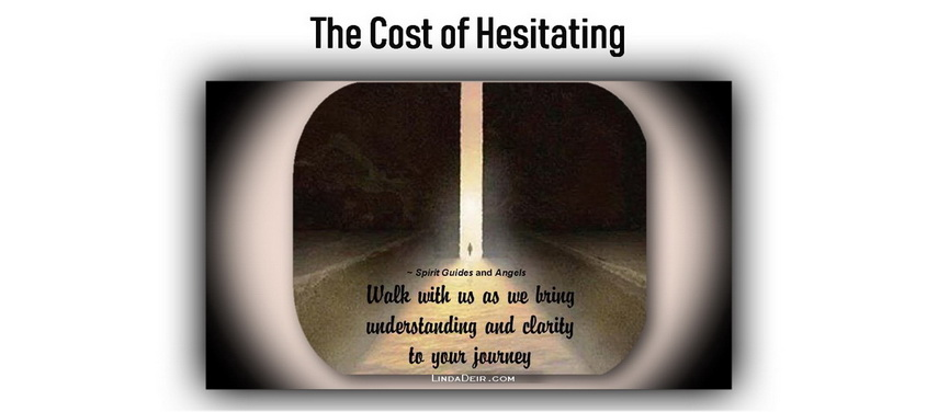 The Cost of Hesitating