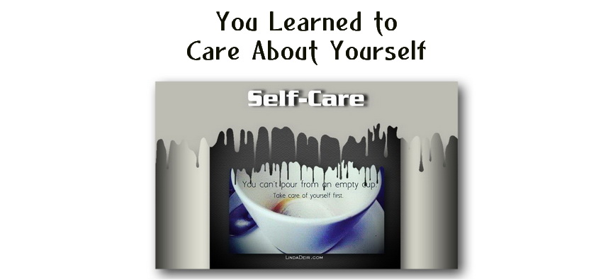 You Learned to Care About Yourself