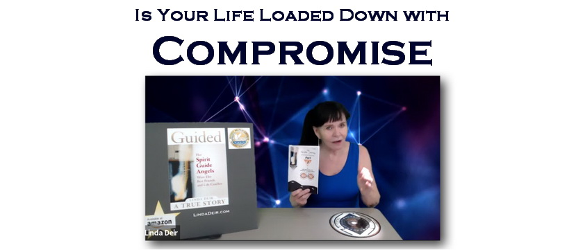 Is Your Life Loaded Down with Compromise?