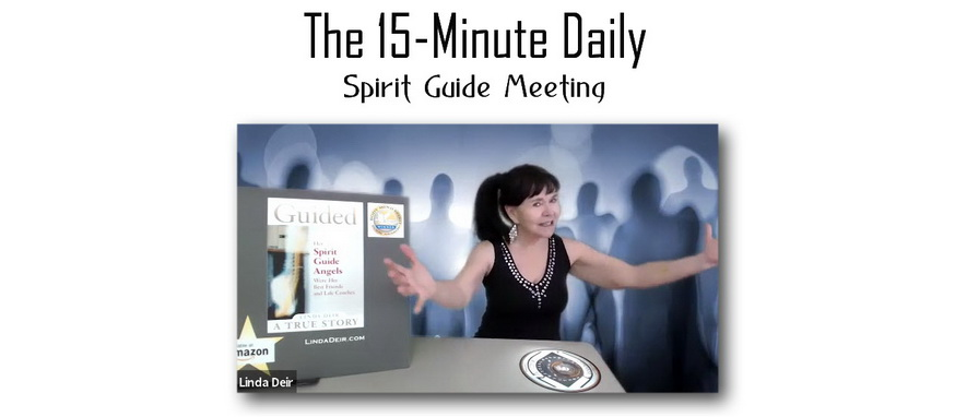 The 15 Minute Daily Spirit Guide Meeting