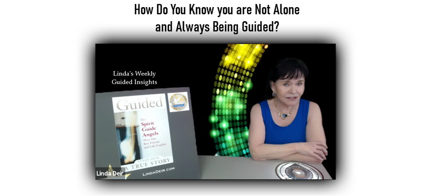 How Do You Know you are Not Alone and Always Being Guided?