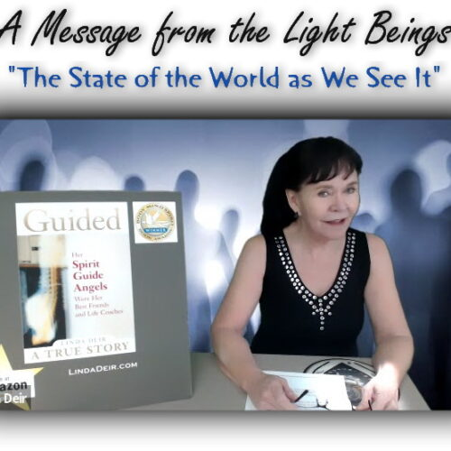 Linda Live! A Message from the Light Beings – The State of the World as We See It