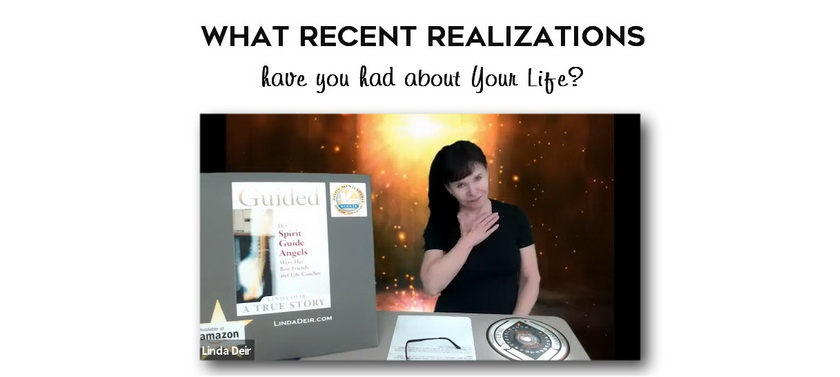 What Recent Realizations have you had about Your Life?