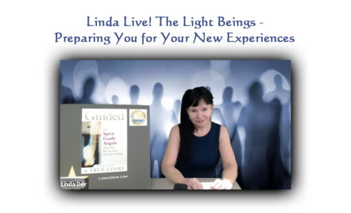 Linda Live! The Light Beings - Preparing You for Your New Experiences