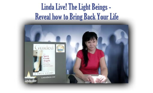 Linda Live! The Light Beings - Reveal how to Bring Back Your Life