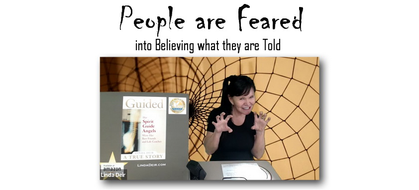People are Feared into Believing what they are Told