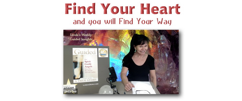 Find Your Heart and you will Find Your Way